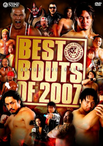 NEW JAPAN PRO-WRESTLING BESTBOUTS OF 2007